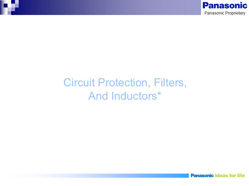 Circuit Protection, Filters, And Inductors*