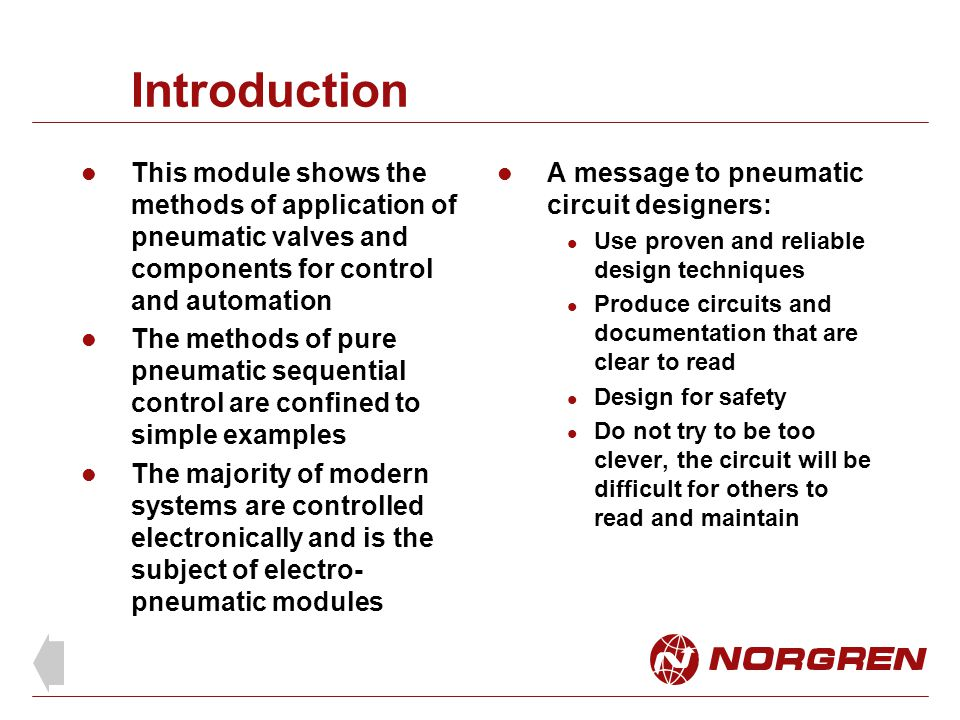 Introduction This module shows the methods of application of pneumatic valves and components for control and automation.