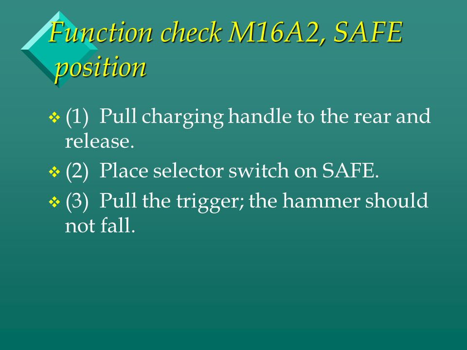 Function check M16A2, SAFE position