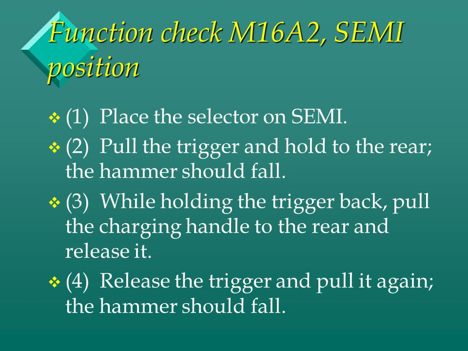Function check M16A2, SEMI position