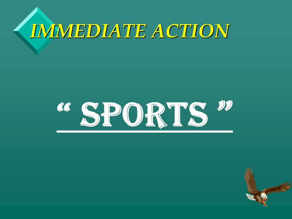 IMMEDIATE ACTION SPORTS