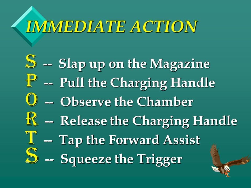 IMMEDIATE ACTION -- Slap up on the Magazine