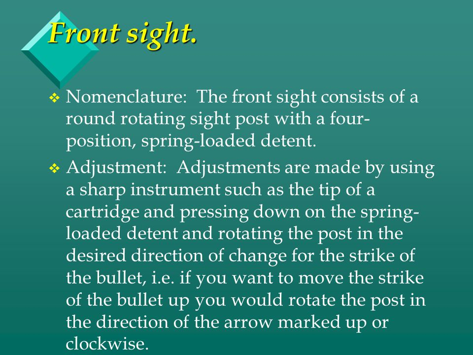Front sight. Nomenclature: The front sight consists of a round rotating sight post with a four-position, spring-loaded detent.