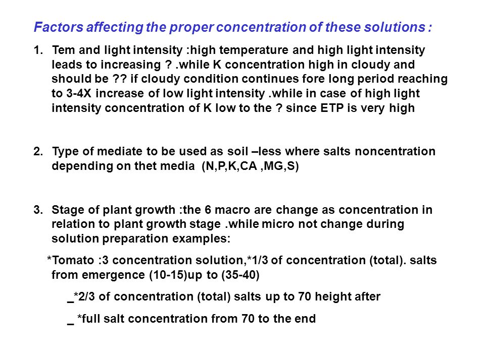 Factors affecting the proper concentration of these solutions :