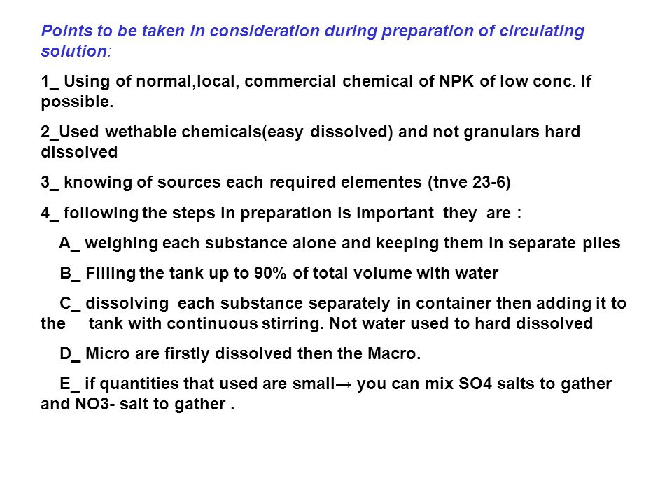 Points to be taken in consideration during preparation of circulating solution:
