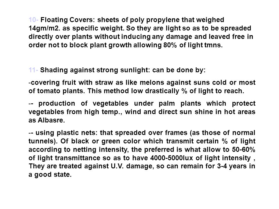 10- Floating Covers: sheets of poly propylene that weighed 14gm/m2