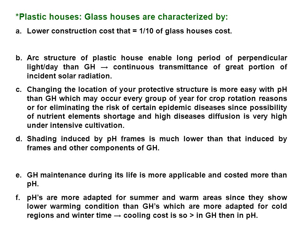 *Plastic houses: Glass houses are characterized by: