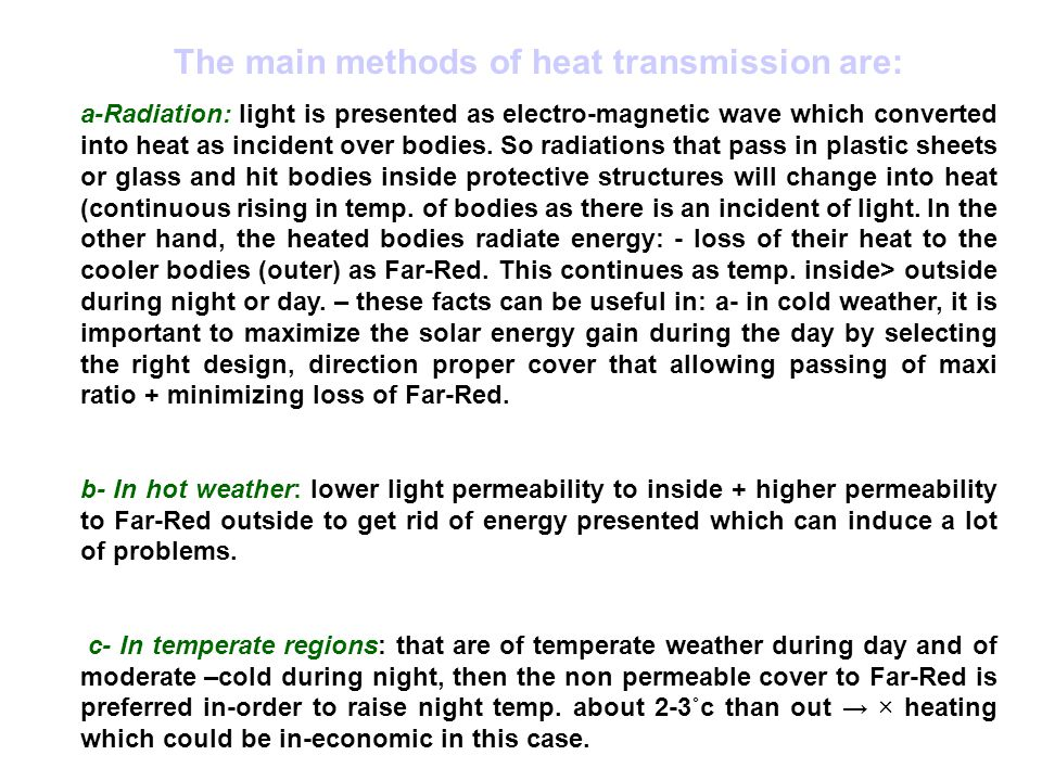 The main methods of heat transmission are: