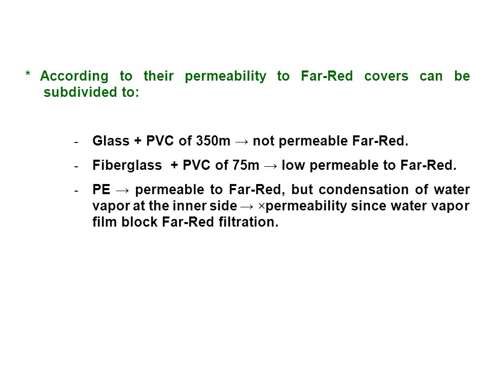 * According to their permeability to Far-Red covers can be subdivided to: