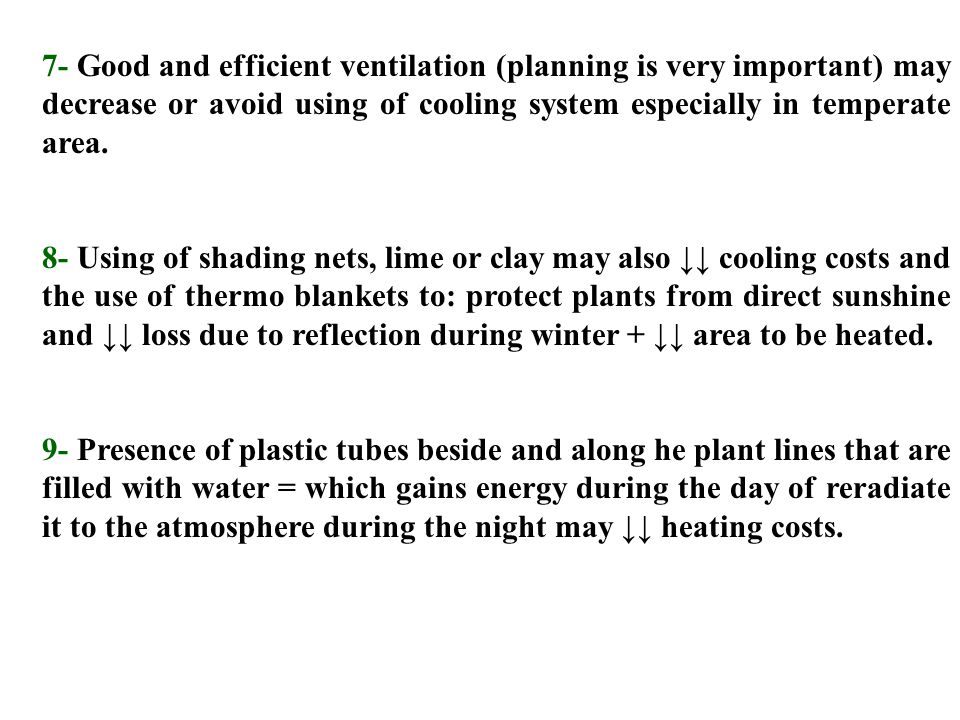 7- Good and efficient ventilation (planning is very important) may decrease or avoid using of cooling system especially in temperate area.