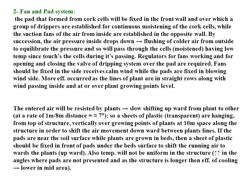 2- Fan and Pad system:
