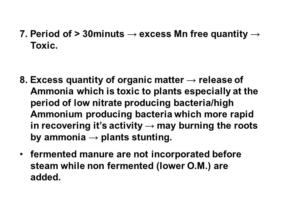 7. Period of > 30minuts → excess Mn free quantity → Toxic.
