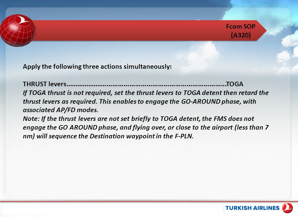 Fcom SOP (A320) Apply the following three actions simultaneously: