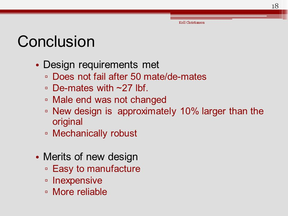 Conclusion Design requirements met Merits of new design