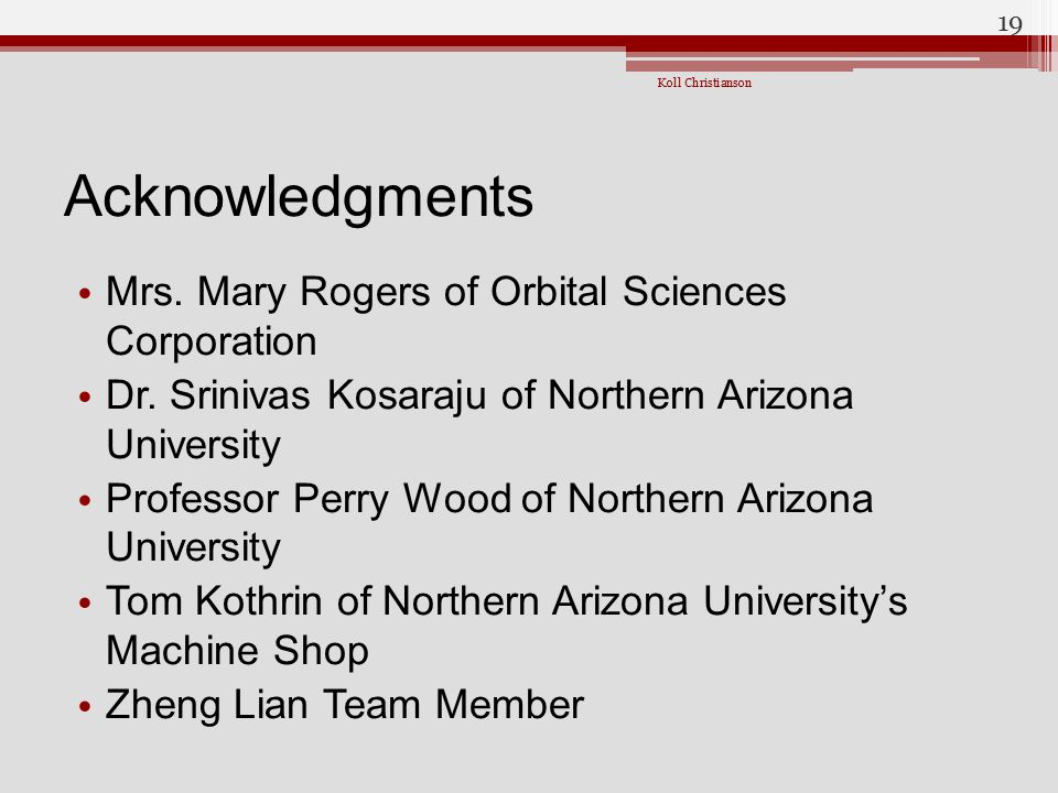 Acknowledgments Mrs. Mary Rogers of Orbital Sciences Corporation