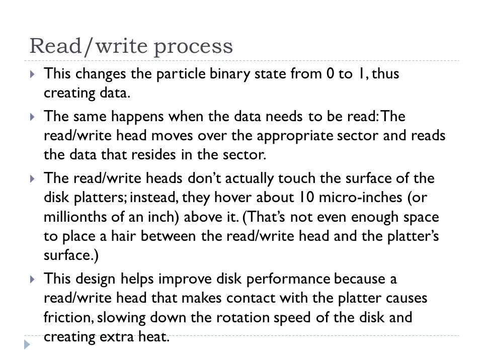 Read/write process This changes the particle binary state from 0 to 1, thus creating data.