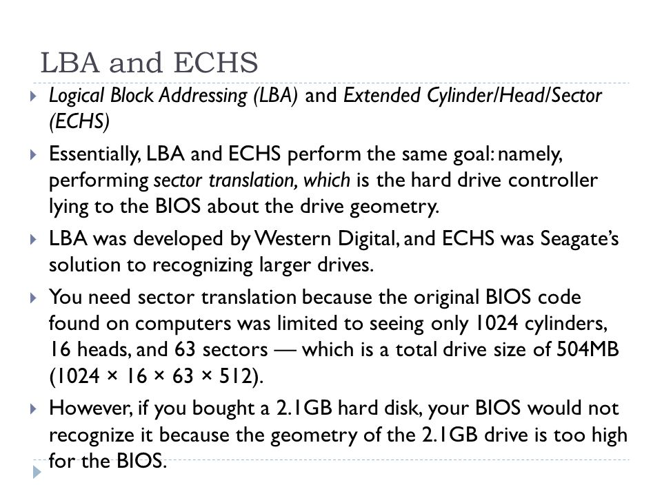 LBA and ECHS Logical Block Addressing (LBA) and Extended Cylinder/Head/Sector (ECHS)