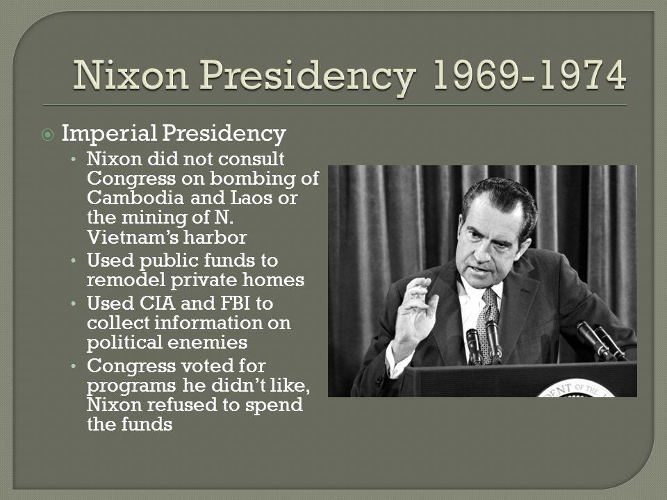 Nixon Presidency 1969-1974 Imperial Presidency