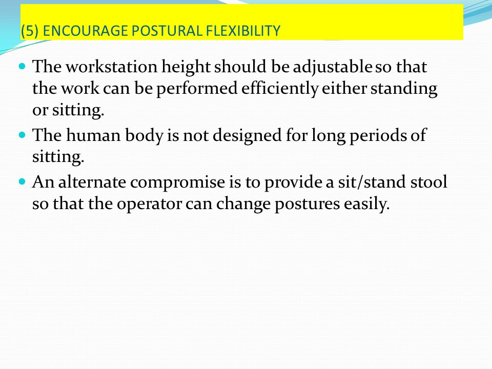 (5) ENCOURAGE POSTURAL FLEXIBILITY
