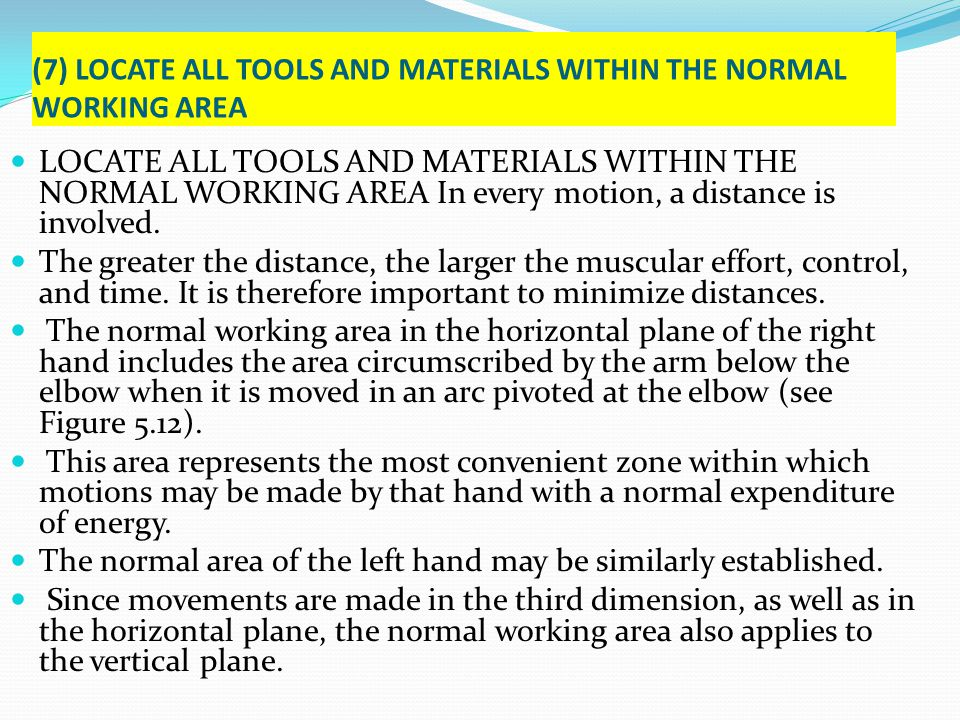 (7) LOCATE ALL TOOLS AND MATERIALS WITHIN THE NORMAL WORKING AREA