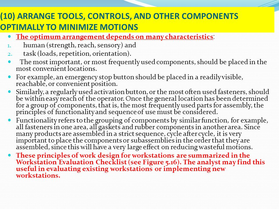 (10) ARRANGE TOOLS, CONTROLS, AND OTHER COMPONENTS OPTIMALLY TO MINIMIZE MOTIONS