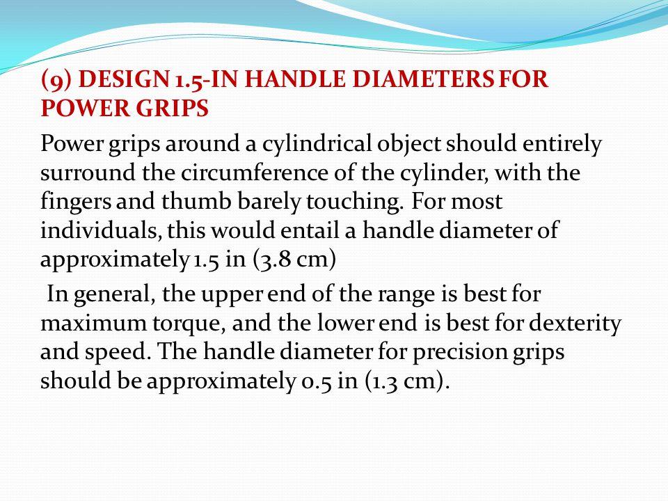 (9) DESIGN 1.5-IN HANDLE DIAMETERS FOR POWER GRIPS