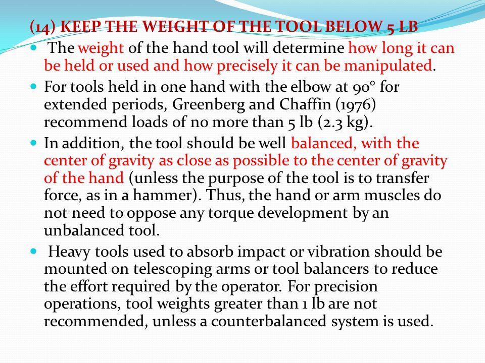 (14) KEEP THE WEIGHT OF THE TOOL BELOW 5 LB