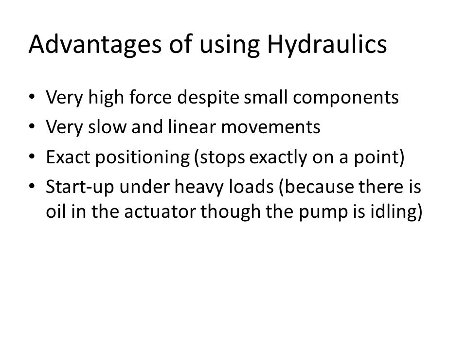 Advantages of using Hydraulics