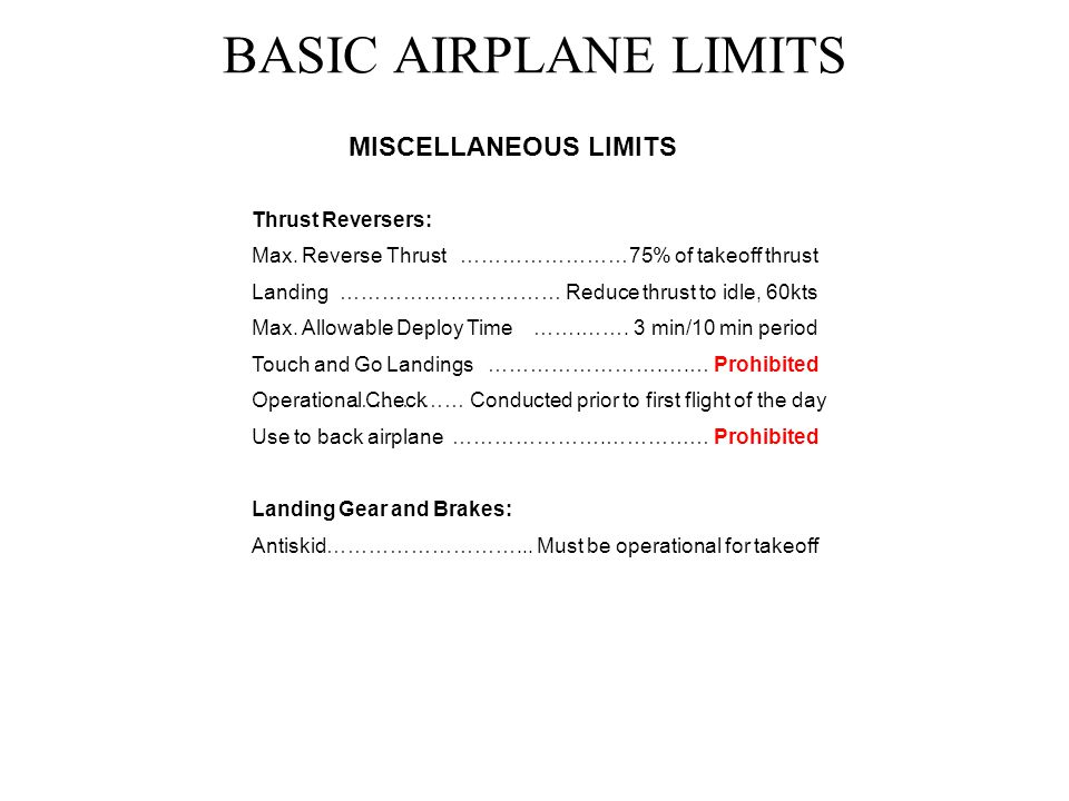 BASIC AIRPLANE LIMITS MISCELLANEOUS LIMITS Thrust Reversers: