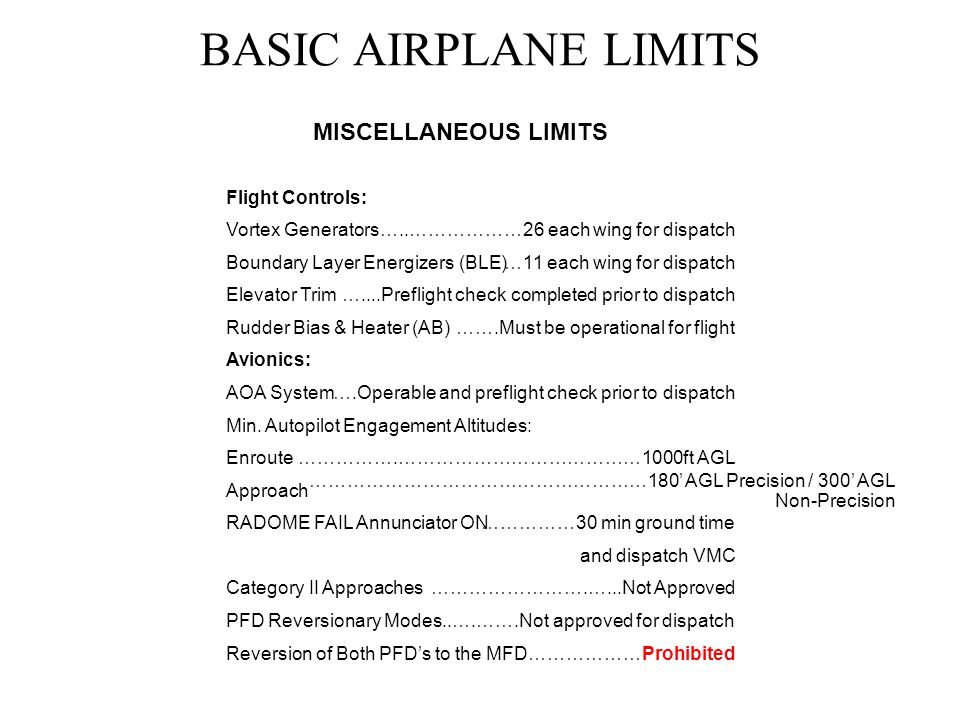 BASIC AIRPLANE LIMITS MISCELLANEOUS LIMITS Flight Controls: