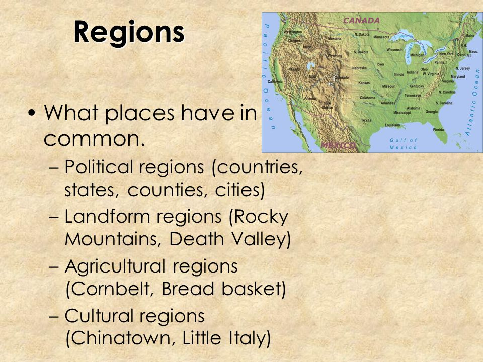 Regions What places have in common.