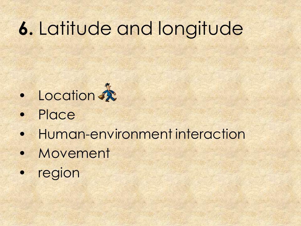 6. Latitude and longitude