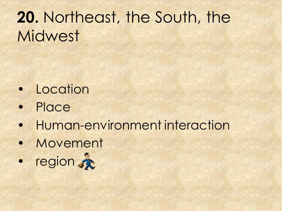 20. Northeast, the South, the Midwest