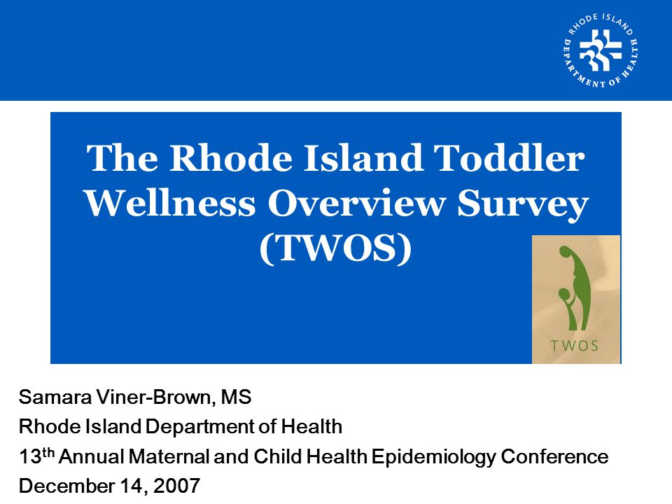 The Rhode Island Toddler Wellness Overview Survey (TWOS)