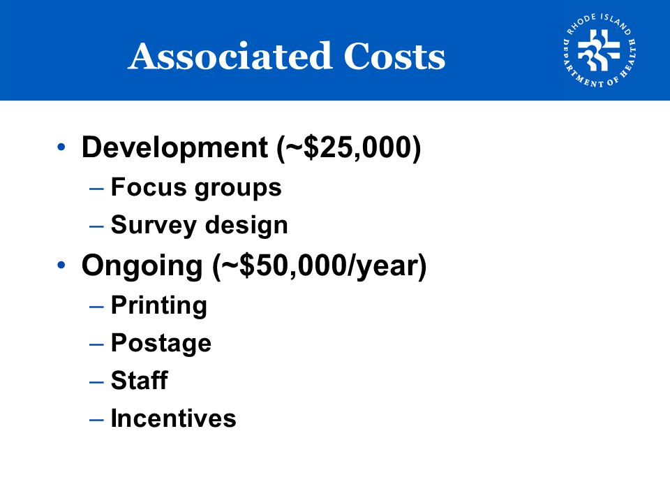 Associated Costs Development (~$25,000) Ongoing (~$50,000/year)