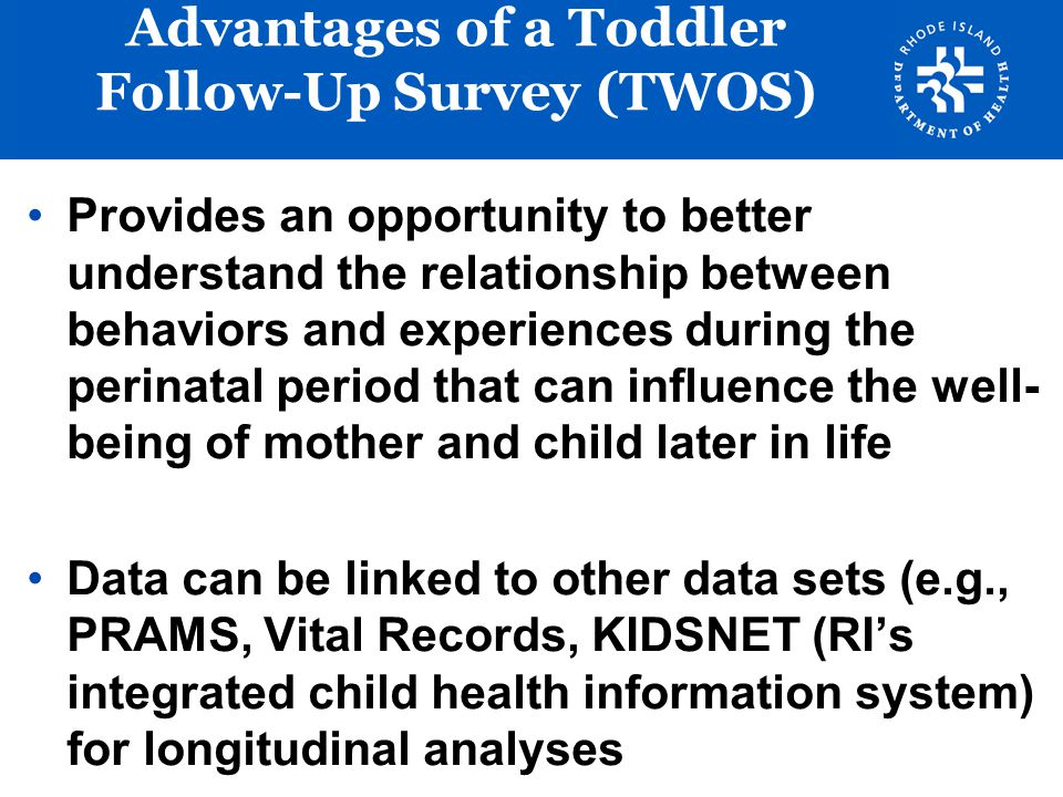 Advantages of a Toddler Follow-Up Survey (TWOS)