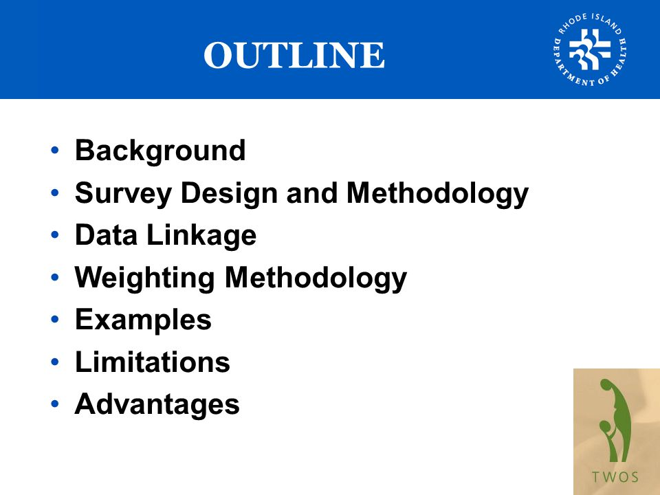 OUTLINE Background Survey Design and Methodology Data Linkage