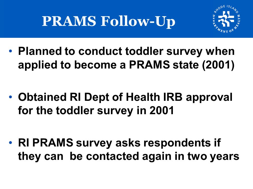 PRAMS Follow-Up Planned to conduct toddler survey when applied to become a PRAMS state (2001)