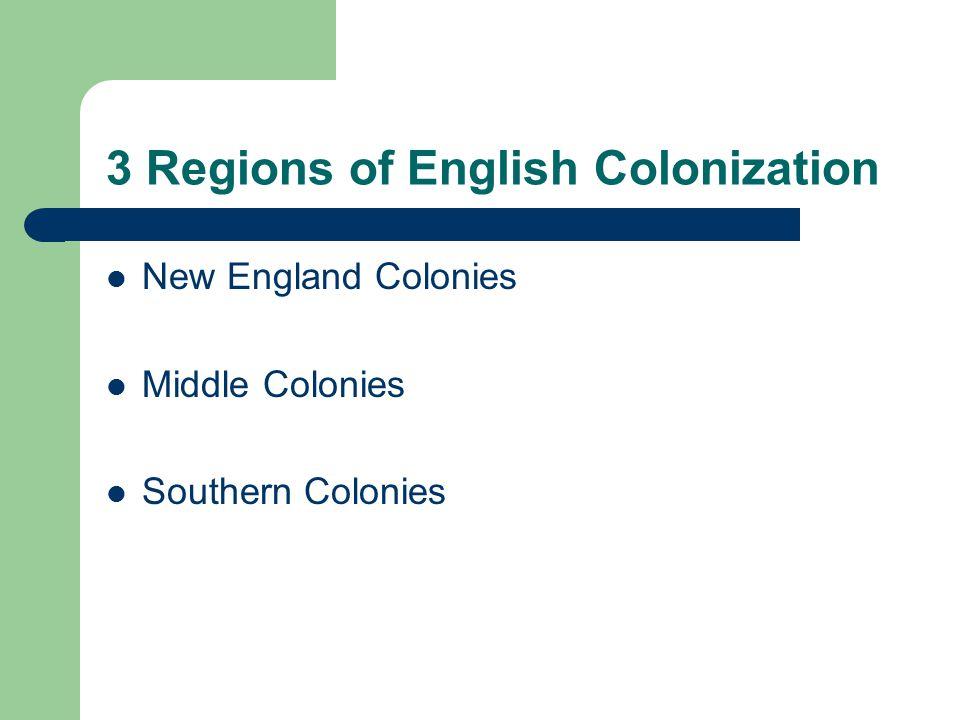 3 Regions of English Colonization