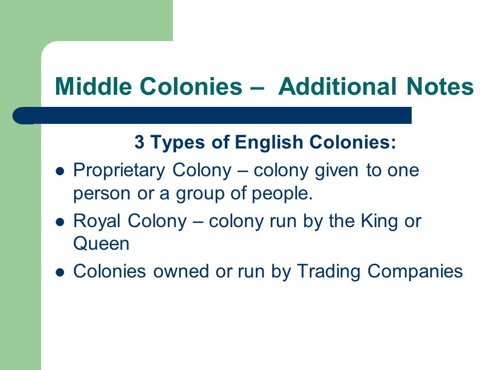 Middle Colonies – Additional Notes