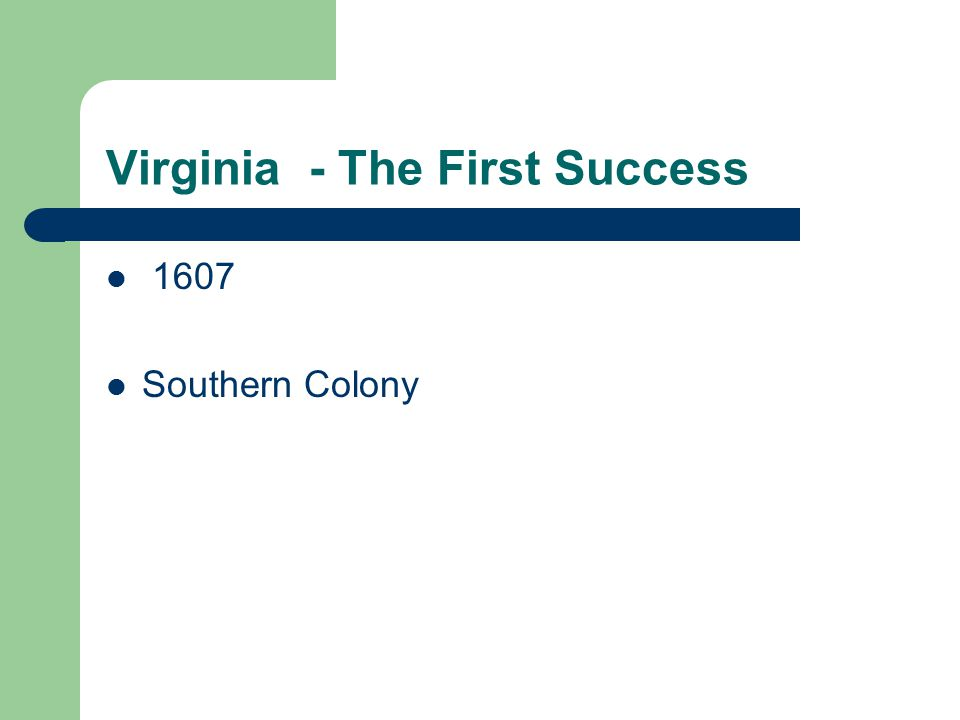 Virginia - The First Success