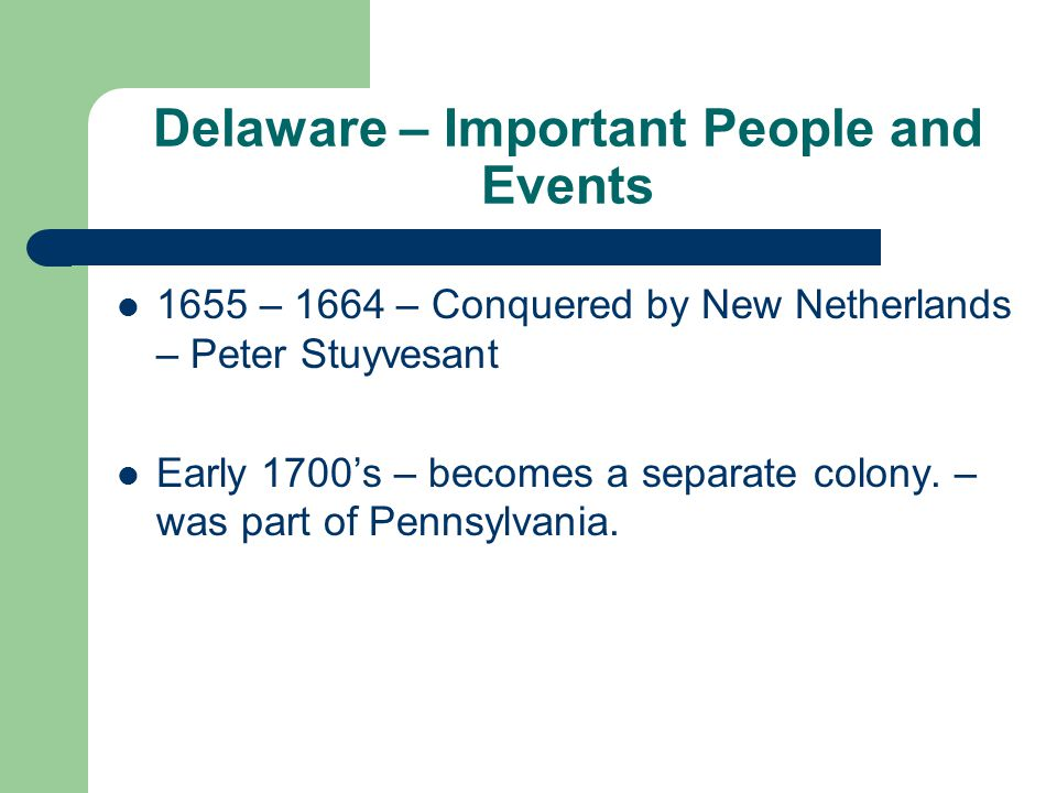 Delaware – Important People and Events