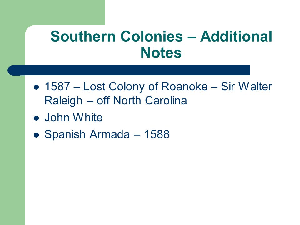 Southern Colonies – Additional Notes
