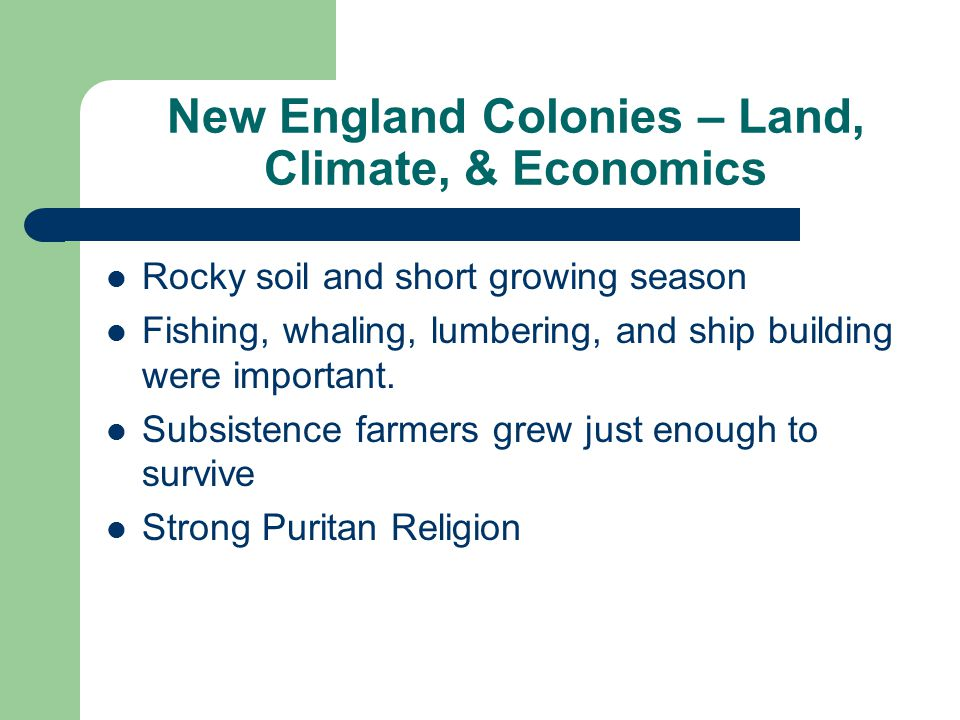 New England Colonies – Land, Climate, & Economics