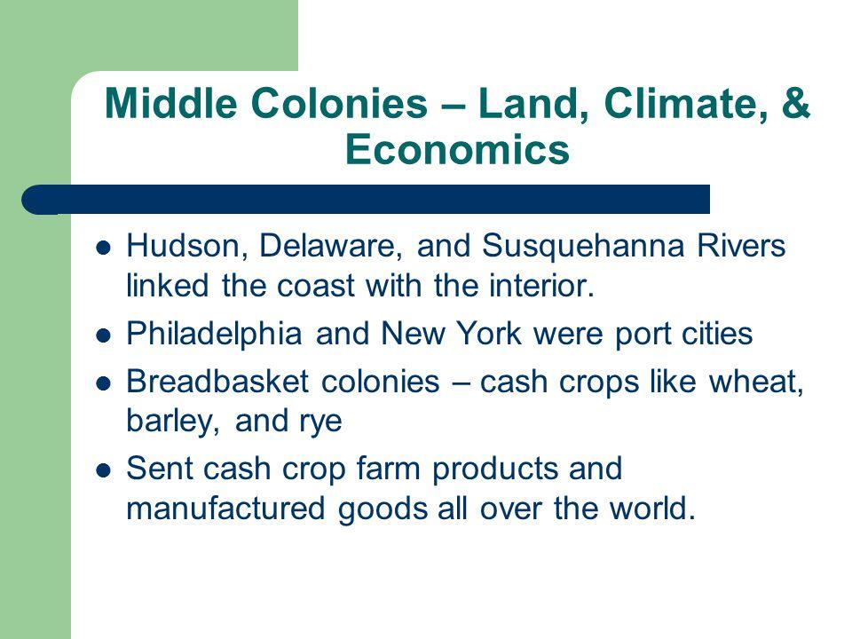 Middle Colonies – Land, Climate, & Economics