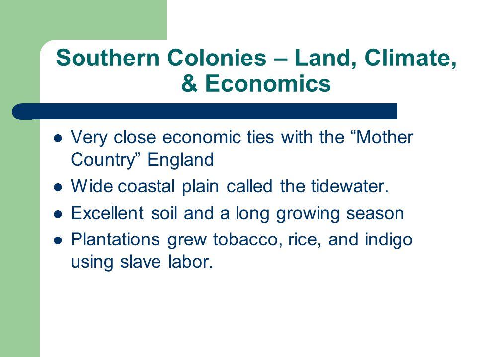 Southern Colonies – Land, Climate, & Economics