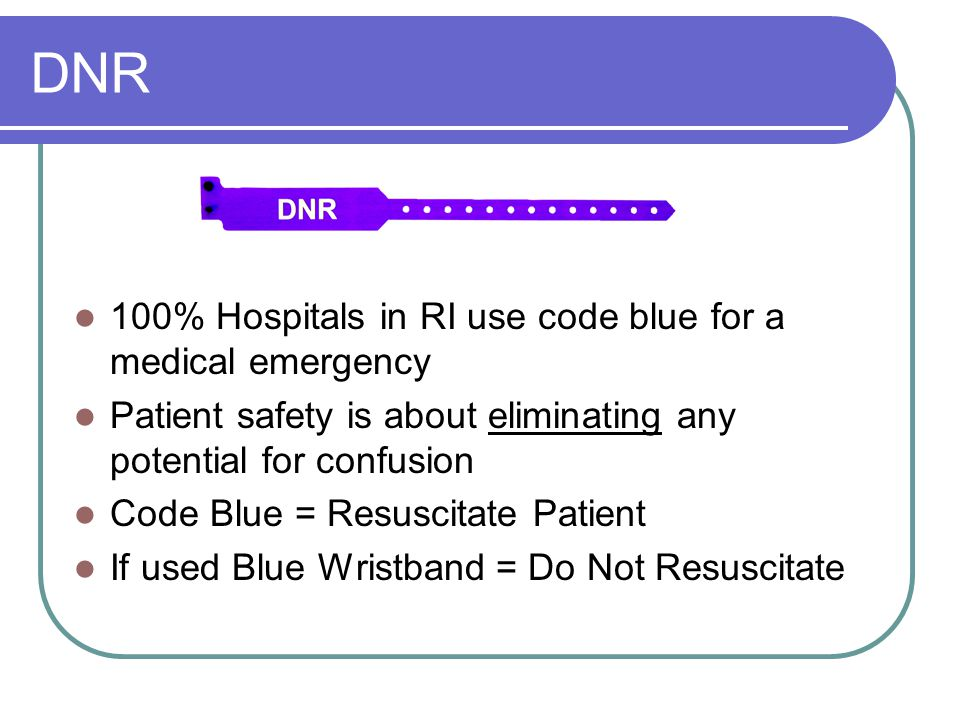 DNR 100% Hospitals in RI use code blue for a medical emergency