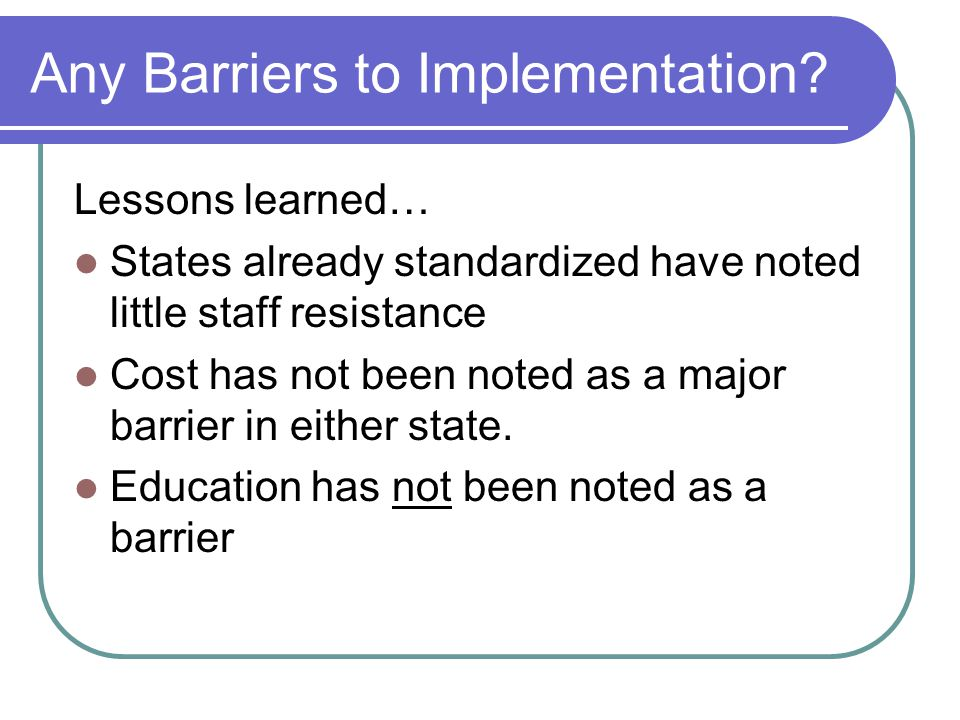 Any Barriers to Implementation