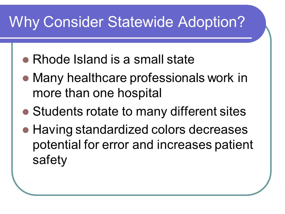 Why Consider Statewide Adoption