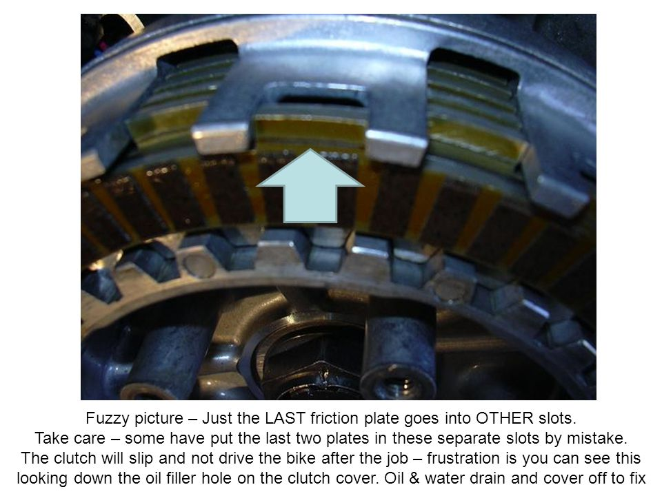 Fuzzy picture – Just the LAST friction plate goes into OTHER slots.